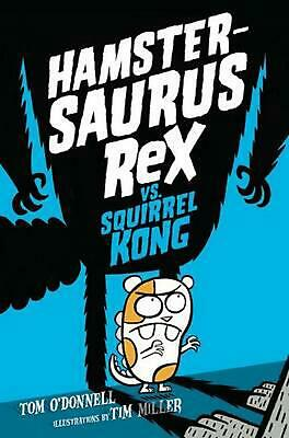 Hamstersaurus Rex Vs. Squirrel Kong by Tom O'Donnell Hardcover Book Free Shippin