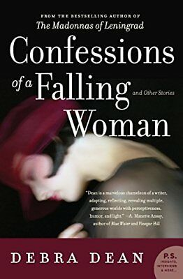 Confessions of a Falling Woman: And Other Stories (P.S.) by Dean, Debra Book The