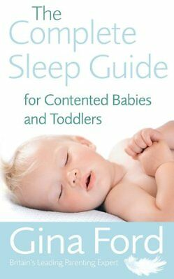 The Complete Sleep Guide For Contented Babies and  To... by Ford, Gina Paperback