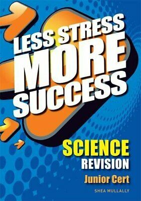 Less Stress More Success Science Revision Junior Cert by Shea Mullally Book The
