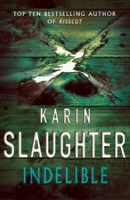 Indelible by Slaughter, Karin Book The Cheap Fast Free Post