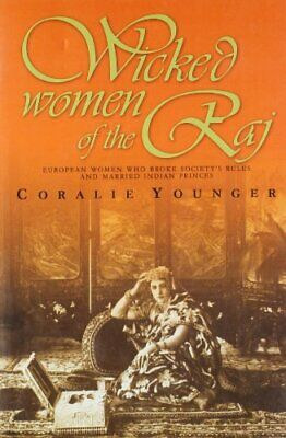 Wicked Women of the Raj by Coralie Younger Book The Cheap Fast Free Post