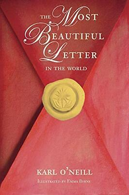 The Most Beautiful Letter in the World by O'Neill, Karl Paperback Book