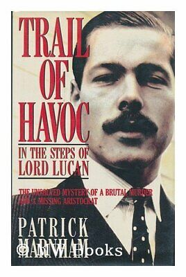 Trail of Havoc: In the Steps of Lord Lucan by Marnham, Patrick Hardback Book