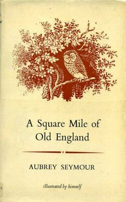 Square Mile of Old England by Seymour, Aubrey Hardback Book The Cheap Fast Free