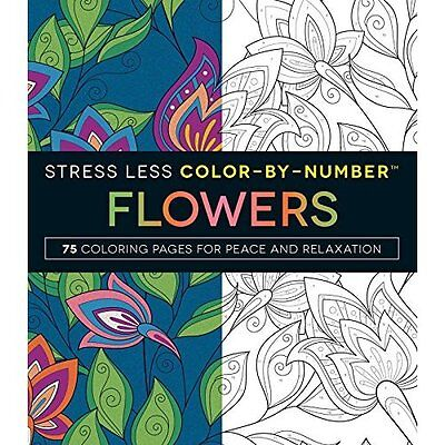 Stress Less Color-By-NumbersÔäó Flowers: 75 Coloring Pa - Paperback NEW Media Ad