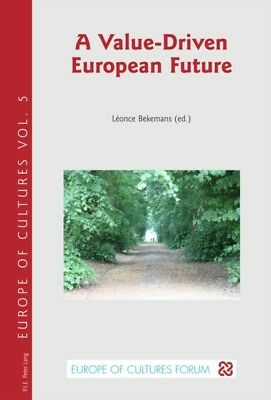 A Value-Driven European Future (Europe des cultures/Europe of Cultures) (Paperb.