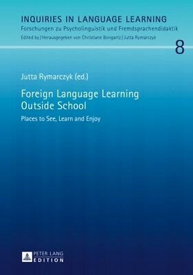 Foreign Language Learning Outside School: Places to See, Learn and Enjoy (Inqui.