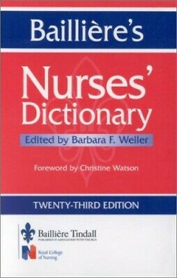 Bailliere's Nurses' Dictionary by Weller BA  MSc  RGN  RSCN  RNT, Barb Paperback