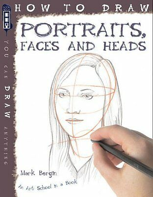 How to Draw Portraits, Faces and Heads New Paperback Book Mark Bergin