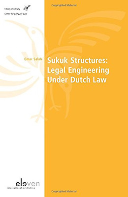 Sukuk Structures: Legal Engineering Under Dutch Law (Sc - Paperback NEW Omar Sal