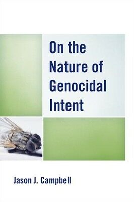 ON THE NATURE OF GENOCIDAL INTCB, Campbell, Jason J., 9780739178461