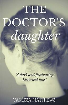 The Doctor's Daughter by Vanessa Matthews (English) Paperback Book Free Shipping