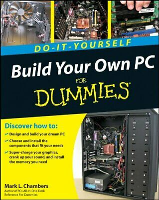 Build Your Own PC Do-It-Yourself For Dummies by Chambers, Mark L. Paperback The