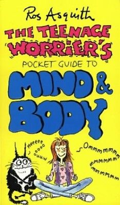 The Teenage Worrier's Pocket Guide to Mind and Body (..., Asquith, Ros Paperback