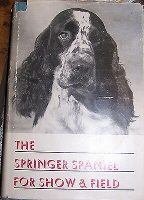 Vintage HB Book THE SPRINGER SPANIEL  FOR SHOW AND FIELD  by Maxwell Riddle 1957
