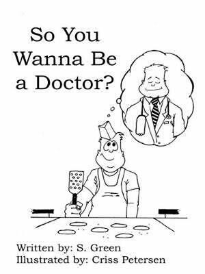 So You Wanna Be a Doctor? by S. Green (English) Paperback Book Free Shipping!