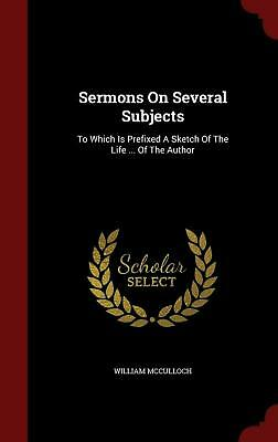 Sermons on Several Subjects: To Which Is Prefixed a Sketch of the Life ... of th