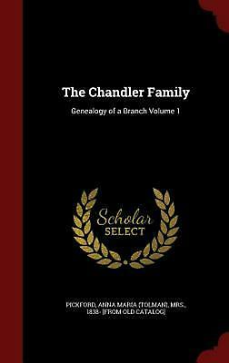 The Chandler Family: Genealogy of a Branch Volume 1 by Hardcover Book (English)