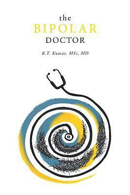 The Bipolar Doctor by R.T. Kumar (English) Paperback Book Free Shipping!