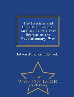 Hessians and the Other German Auxiliaries of Great Britain in the Revolutionary