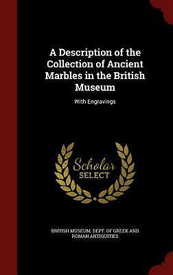 A Description of the Collection of Ancient Marbles in the British Museum: With E