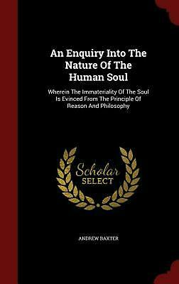 Enquiry Into the Nature of the Human Soul: Wherein the Immateriality of the Soul