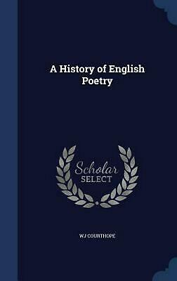 History of English Poetry by Wj Courthope (English) Hardcover Book Free Shipping