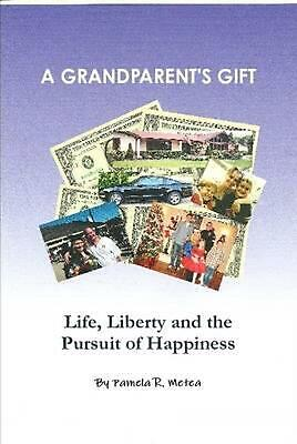 Grandparent's Gift - Life, Liberty and the Pursuit of Happiness by Pamela Metea