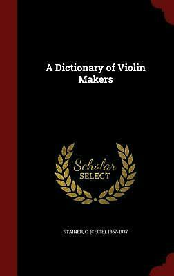 A Dictionary of Violin Makers by Hardcover Book (English)