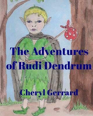 The Adventures of Rudi Dendrum by Cheryl Gerrard (English) Paperback Book Free S