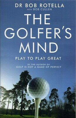 The Golfer's Mind (Paperback), Rotella, Dr. Bob, 9781416502296