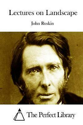 Lectures on Landscape by John Ruskin (English) Paperback Book Free Shipping!