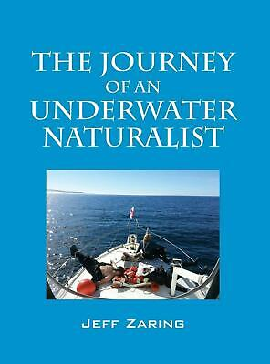 The Journey of an Underwater Naturalist by Jeff Zaring (English) Hardcover Book