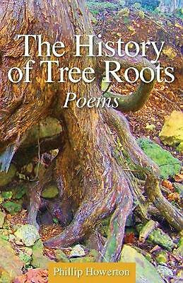 The History of Tree Roots by Phillip Howerton (English) Paperback Book Free Ship