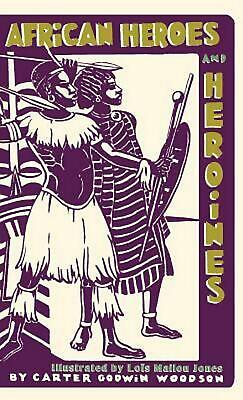 African heroes and heroines by Carter Godwin Woodson (English) Hardcover Book Fr