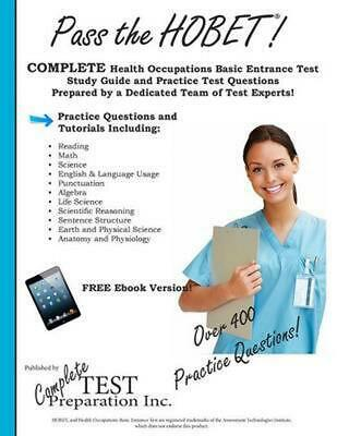 PASS THE HOBET! Health Occupations Basic Entrance Test Study Guide and  Practice