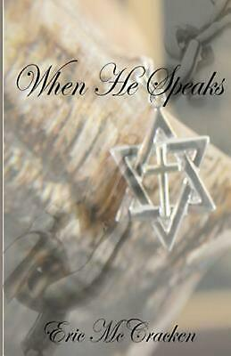 When He Speaks by MR Eric M. McCracken (English) Paperback Book Free Shipping!
