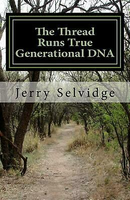 The Thread Runs True: Generational DNA by Jerry James Selvidge (English) Paperba