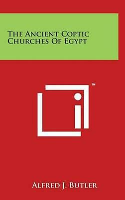 The Ancient Coptic Churches of Egypt by Alfred J. Butler (English) Hardcover Boo