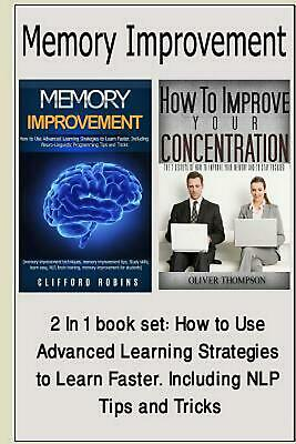 Memory Improvement: 2 in 1 Book Set: How to Use Advanced Learning Strategies to