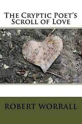 The Cryptic Poet's Scroll of Love by Robert Worrall (English) Paperback Book Fre