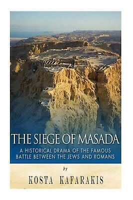 The Siege of Masada: A Historical Drama of the Famous Battle Between the Jews an