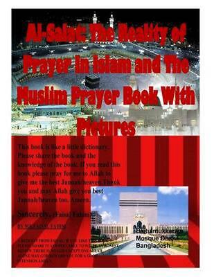 Al-Salat: The Reality of Prayer in Islam and the Muslim Prayer Book with Picture