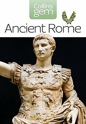 Collins Gem Ancient Rome: The Entire Roman Empire in Your Pocket New Paperback B