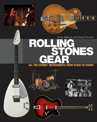 Rolling Stones Gear: All the Stones' Instruments from Stage to Studio (Hardcove.