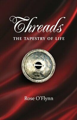 Threads - The Tapestry Of Life by O'Flynn, Rose Book The Cheap Fast Free Post