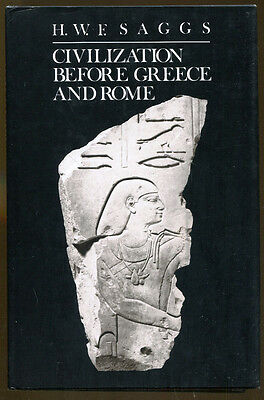 Civilization Before Greece and Rome by H.W.F. Saggs-First Edition/DJ-1989