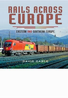 Rails Across Europe Eastern & Southern, Cable, David, 9781473844322