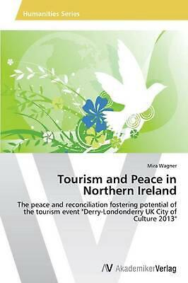 Tourism and Peace in Northern Ireland by Wagner Mira (English) Paperback Book Fr